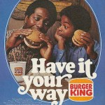 1976_burger_king__have_it_y