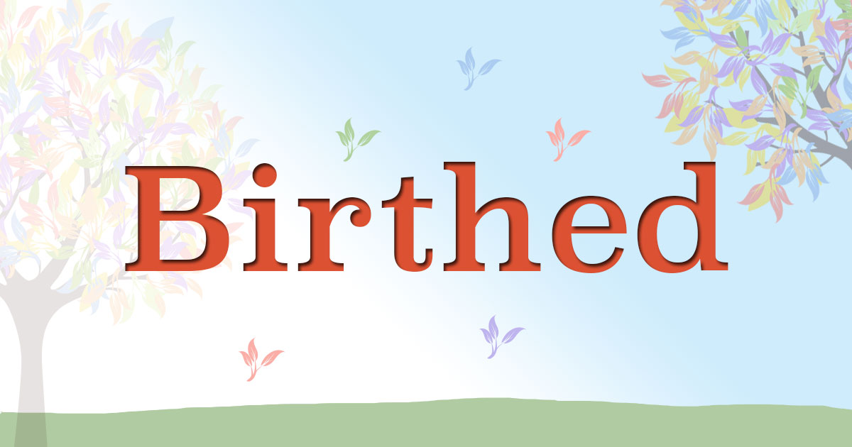 birthed_1200x630d_1st