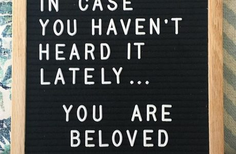 Have You Forgotten How Beloved You Are?
